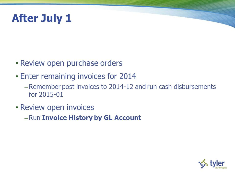After July 1 Review open purchase orders