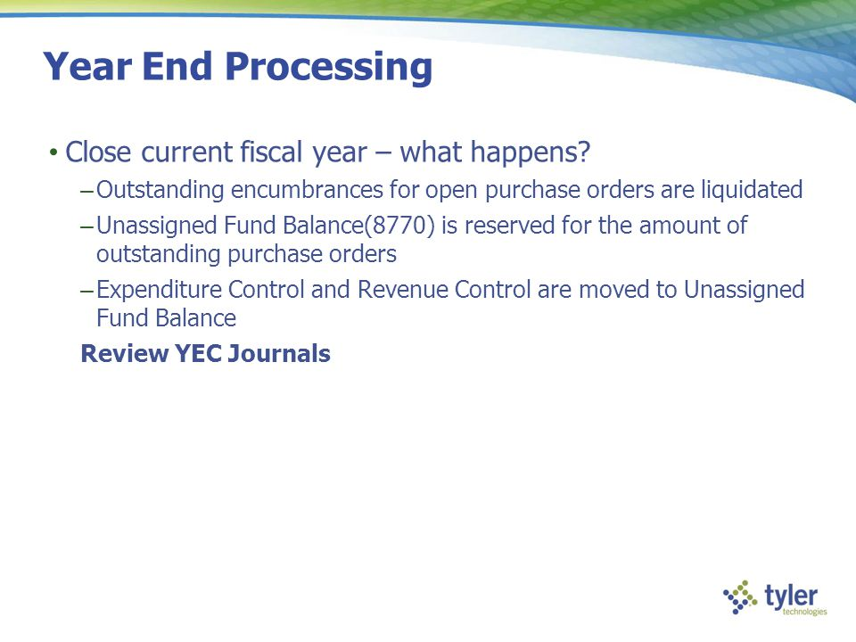 Year End Processing Close current fiscal year – what happens