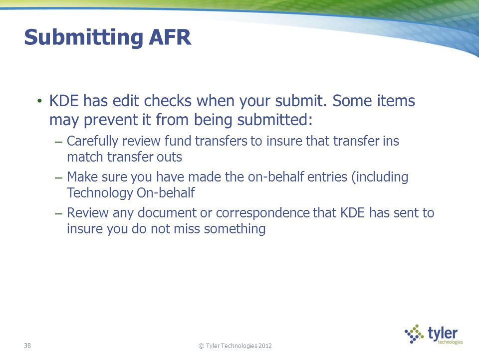 Submitting AFR KDE has edit checks when your submit. Some items may prevent it from being submitted:
