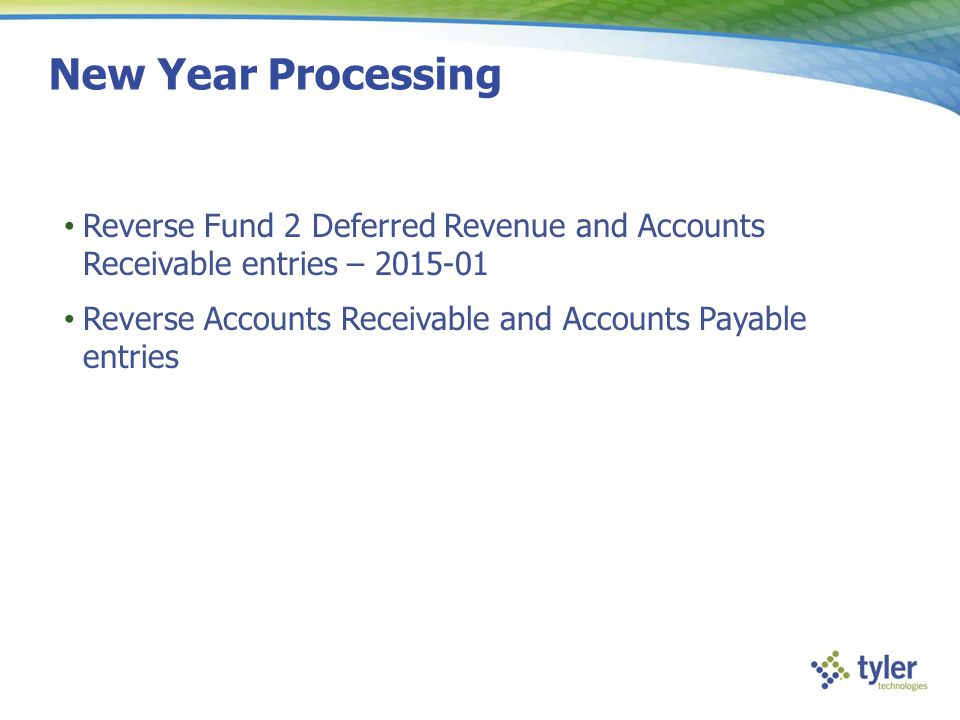 New Year Processing Reverse Fund 2 Deferred Revenue and Accounts Receivable entries – 2015-01.