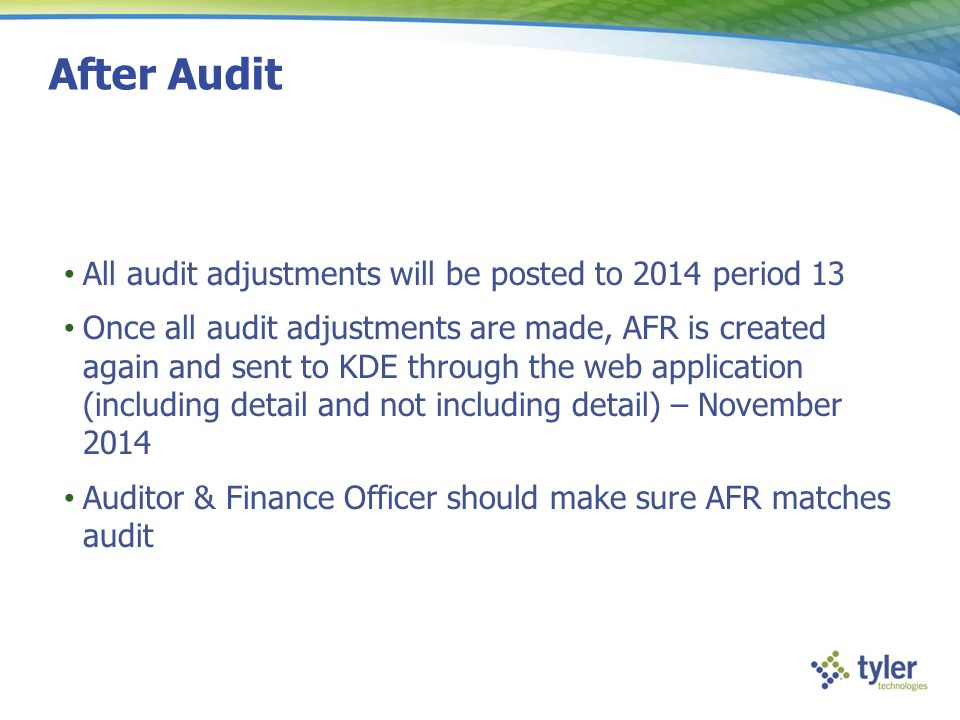 After Audit All audit adjustments will be posted to 2014 period 13
