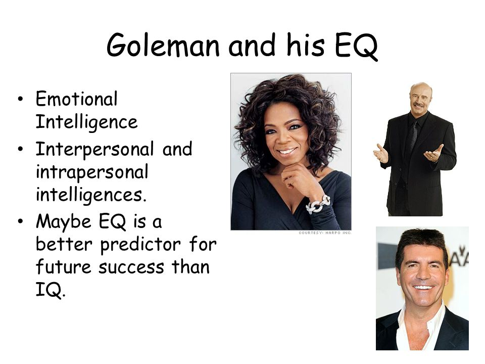 Goleman and his EQ Emotional Intelligence