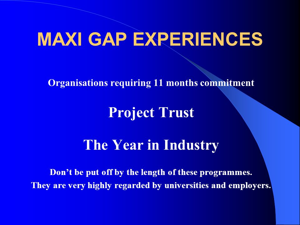 MAXI GAP EXPERIENCES Project Trust The Year in Industry