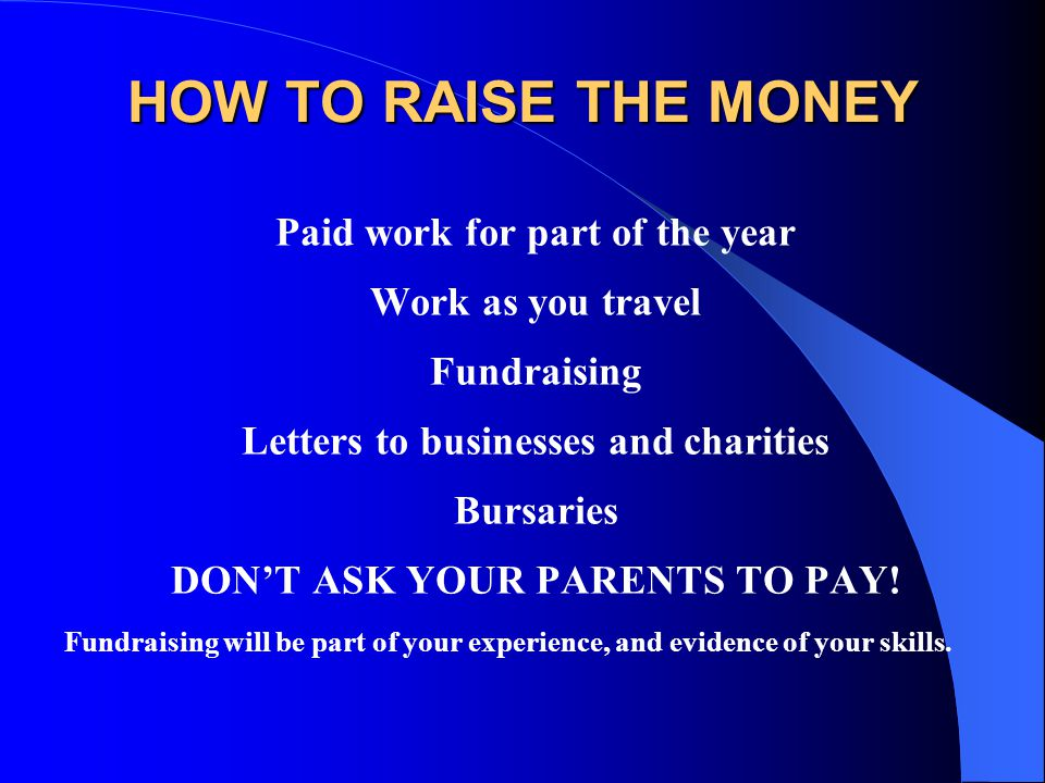 HOW TO RAISE THE MONEY Paid work for part of the year