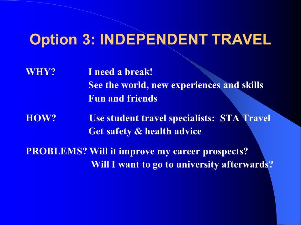 Option 3: INDEPENDENT TRAVEL