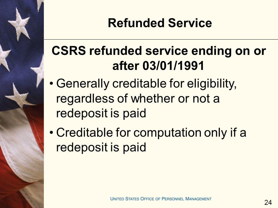 CSRS refunded service ending on or after 03/01/1991