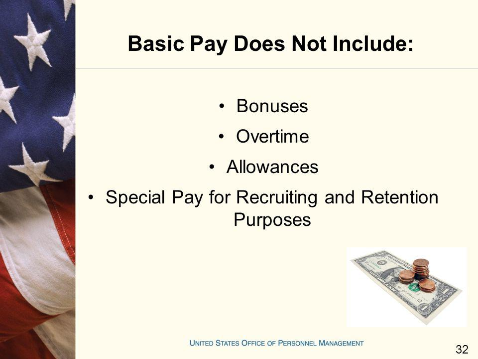 Basic Pay Does Not Include: