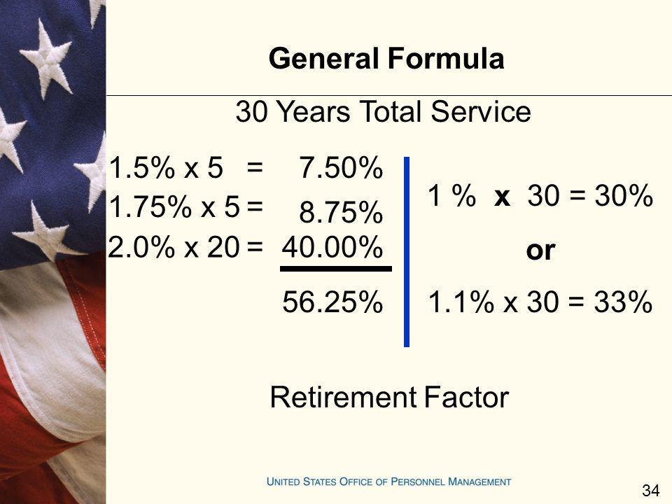 General Formula 30 Years Total Service 1.5% x 5 1.75% x 5 2.0% x 20 =