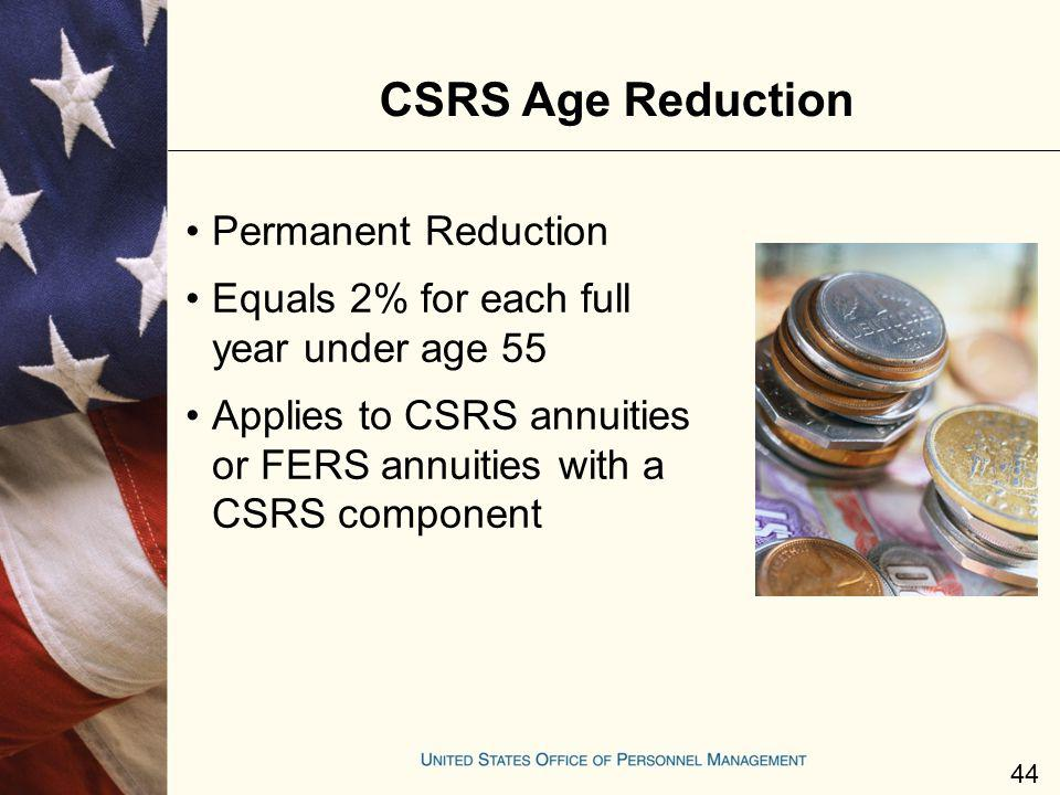 CSRS Age Reduction Permanent Reduction