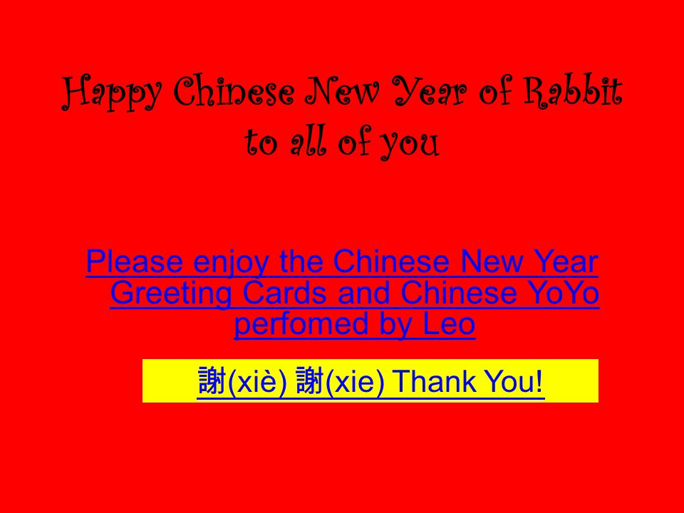 Happy Chinese New Year of Rabbit to all of you