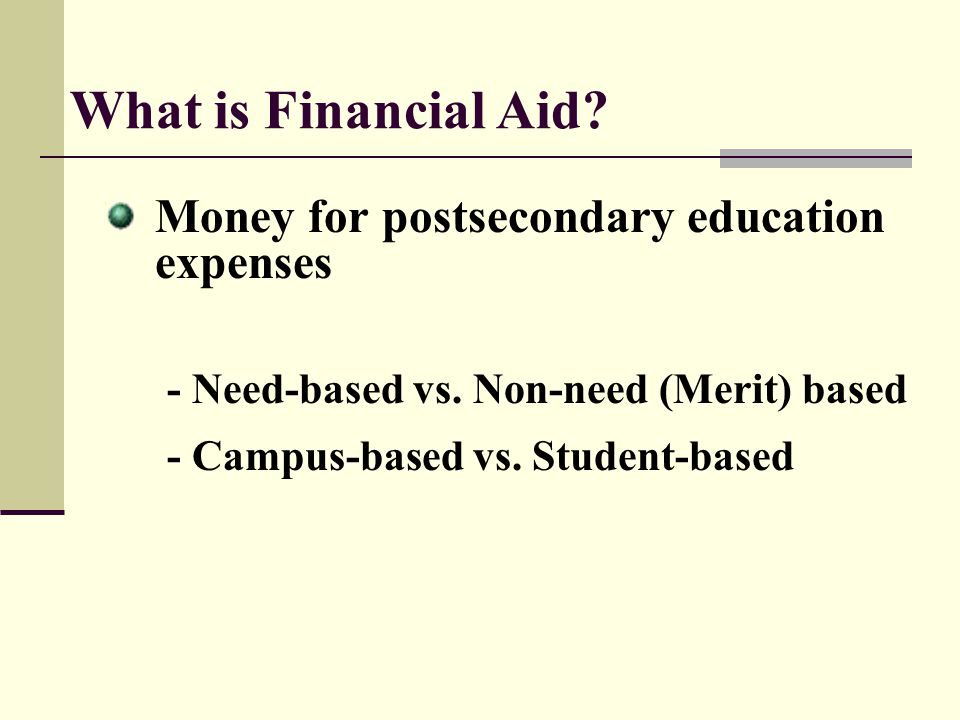 What is Financial Aid Money for postsecondary education expenses