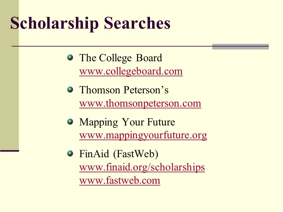 Scholarship Searches The College Board www.collegeboard.com