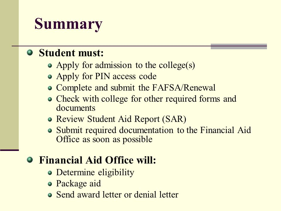 Summary Student must: Financial Aid Office will: