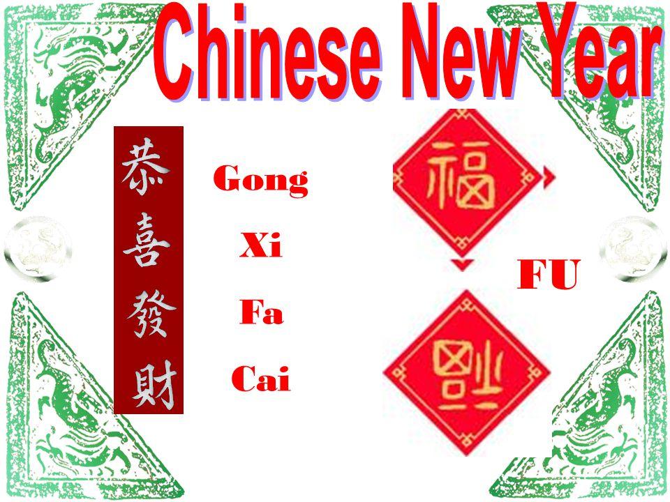 Chinese New Year Gong Xi Fa Cai FU