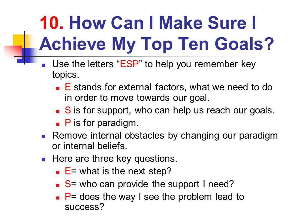 10. How Can I Make Sure I Achieve My Top Ten Goals