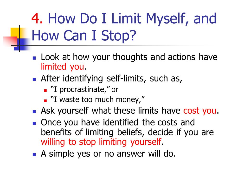 4. How Do I Limit Myself, and How Can I Stop