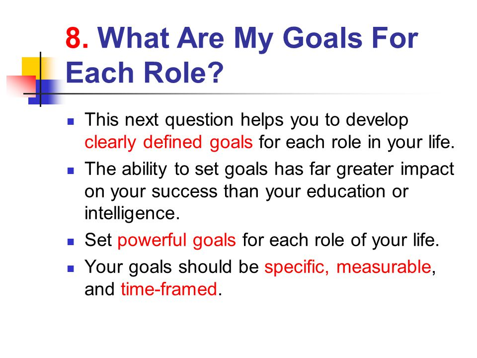 8. What Are My Goals For Each Role