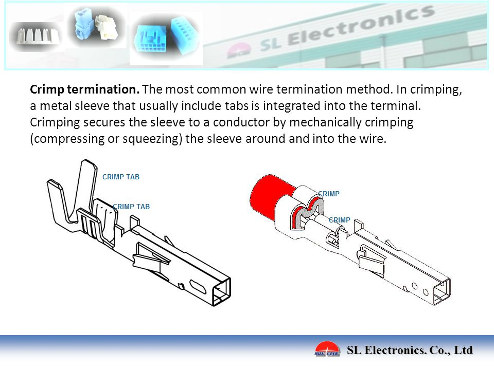 Crimp termination. The most common wire termination method