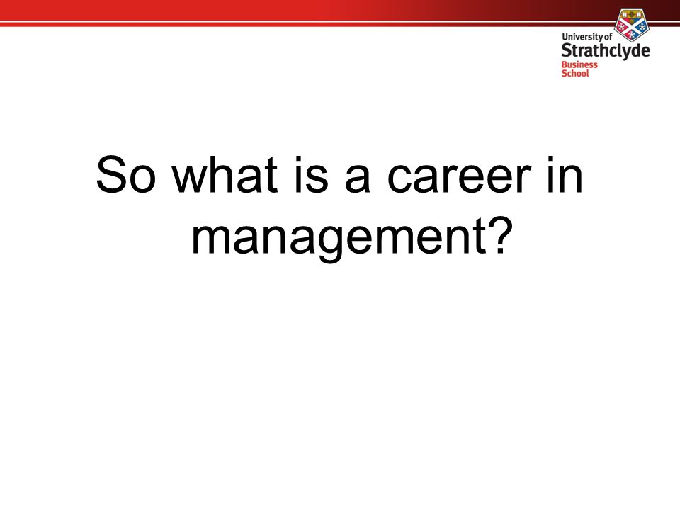 So what is a career in management