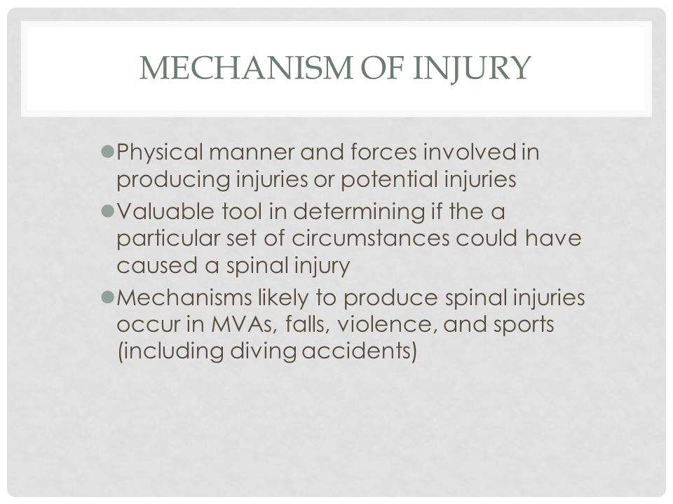 Mechanism of Injury Physical manner and forces involved in producing injuries or potential injuries.