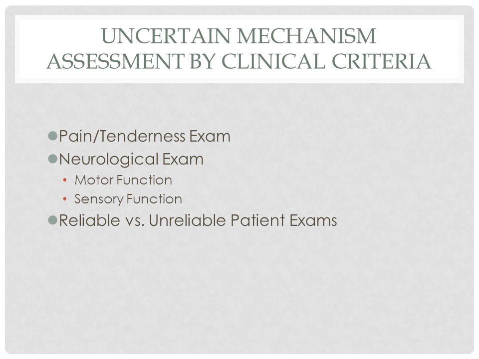 Uncertain Mechanism Assessment by Clinical Criteria