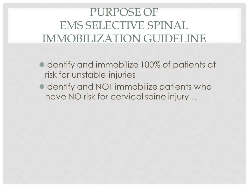 Purpose of EMS Selective Spinal Immobilization Guideline