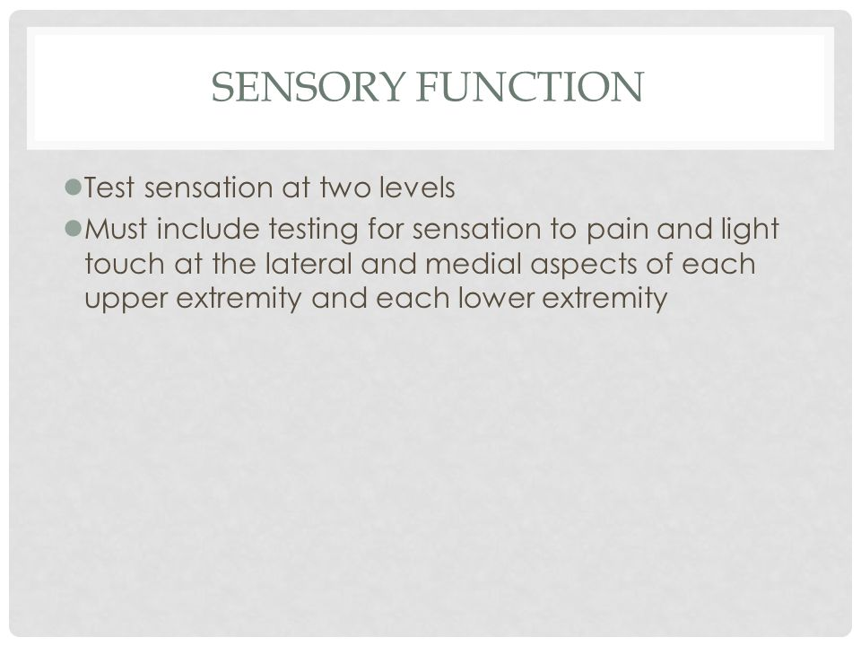 Sensory Function Test sensation at two levels