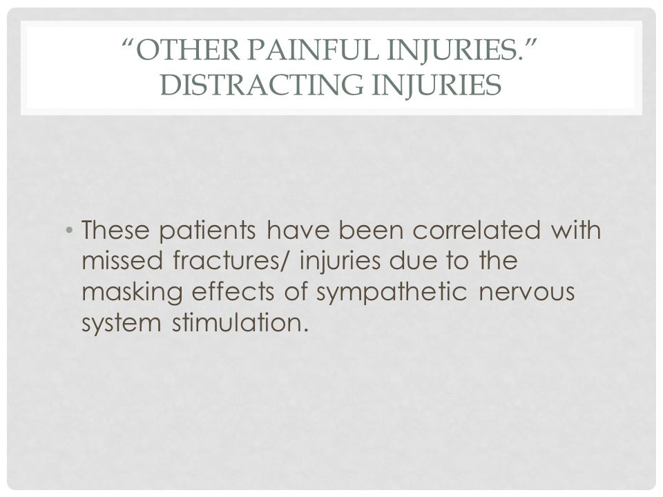 Other painful injuries. Distracting Injuries