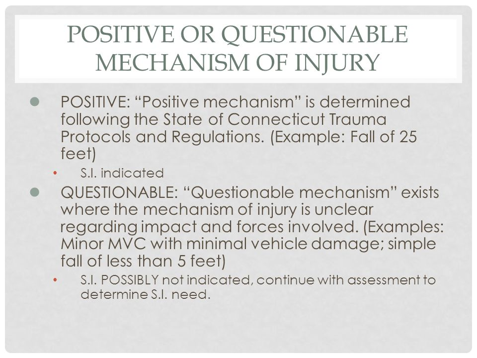 Positive or questionable mechanism of injury