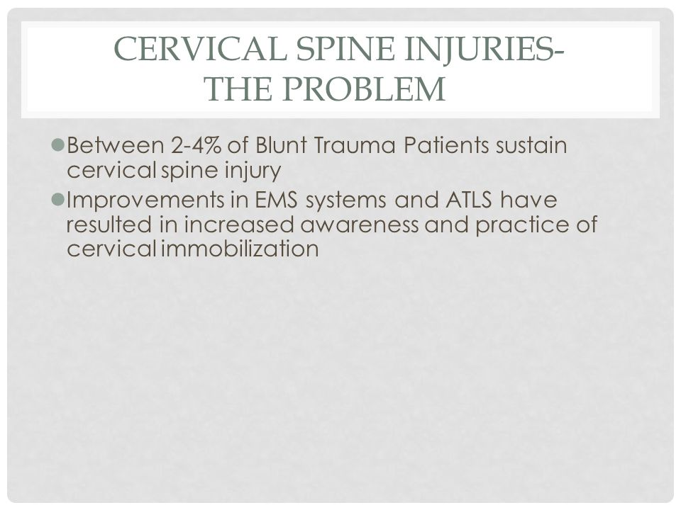 Cervical Spine Injuries- The Problem