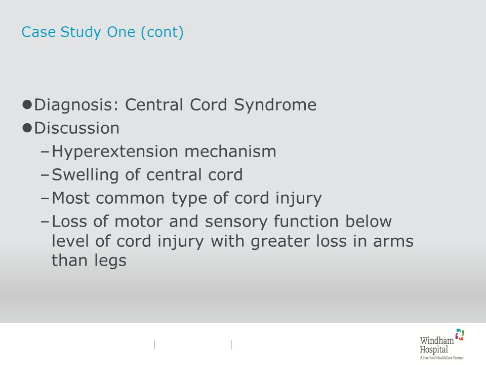 Diagnosis: Central Cord Syndrome Discussion Hyperextension mechanism