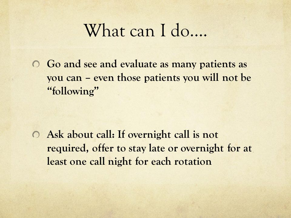 What can I do…. Go and see and evaluate as many patients as you can – even those patients you will not be following