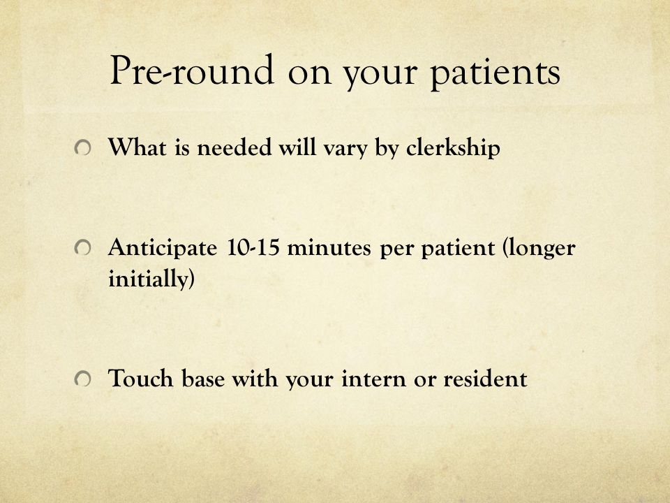 Pre-round on your patients