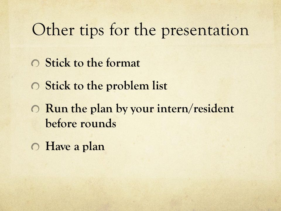 Other tips for the presentation
