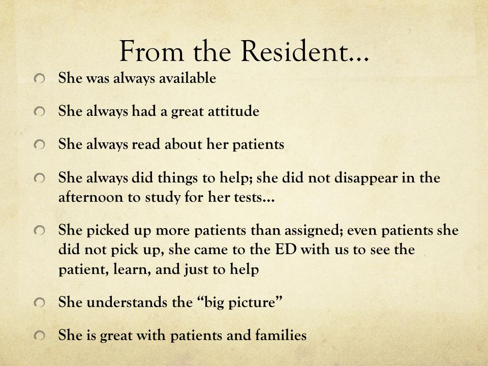 From the Resident… She was always available