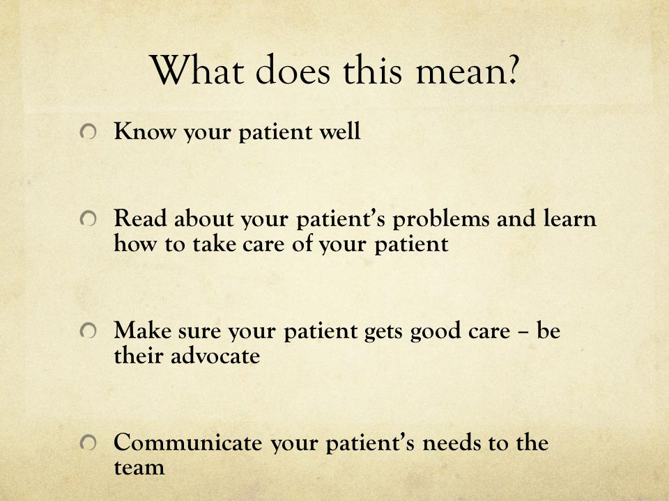 What does this mean Know your patient well