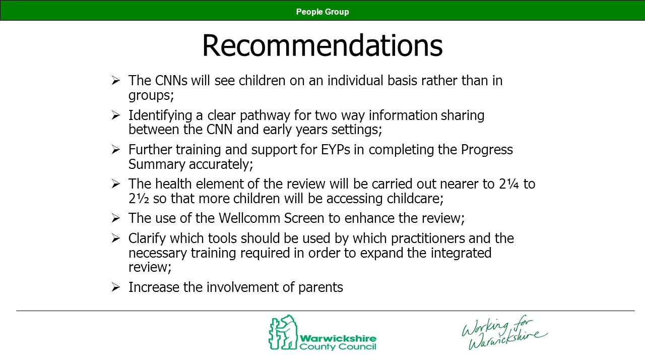 Recommendations The CNNs will see children on an individual basis rather than in groups;