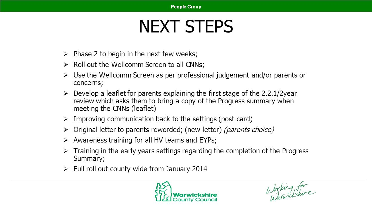 NEXT STEPS Phase 2 to begin in the next few weeks;