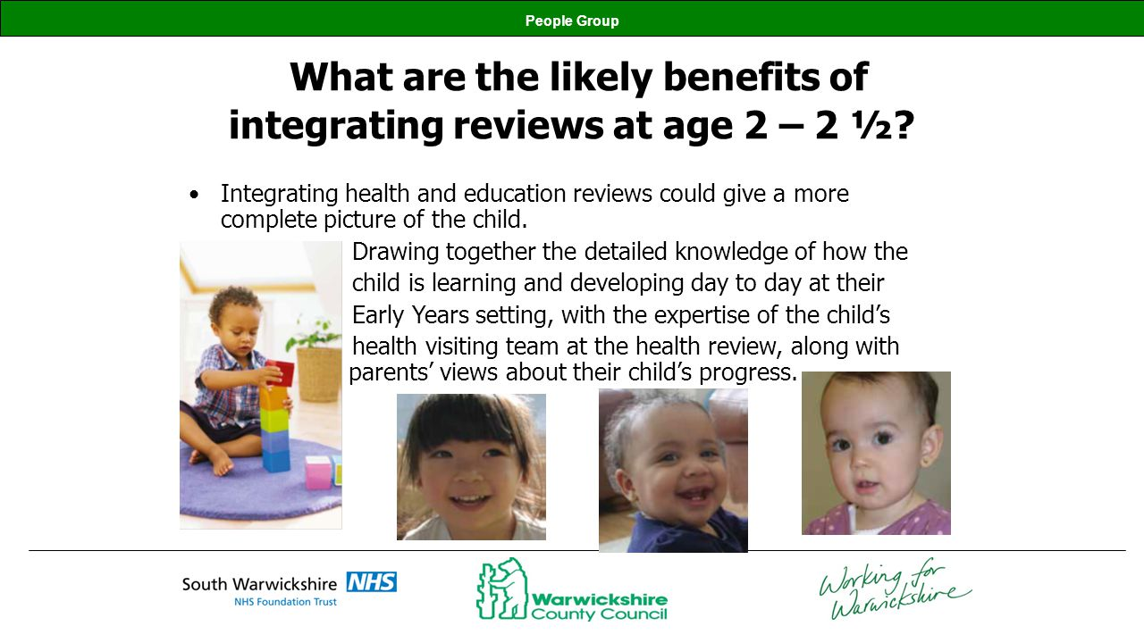What are the likely benefits of integrating reviews at age 2 – 2 ½