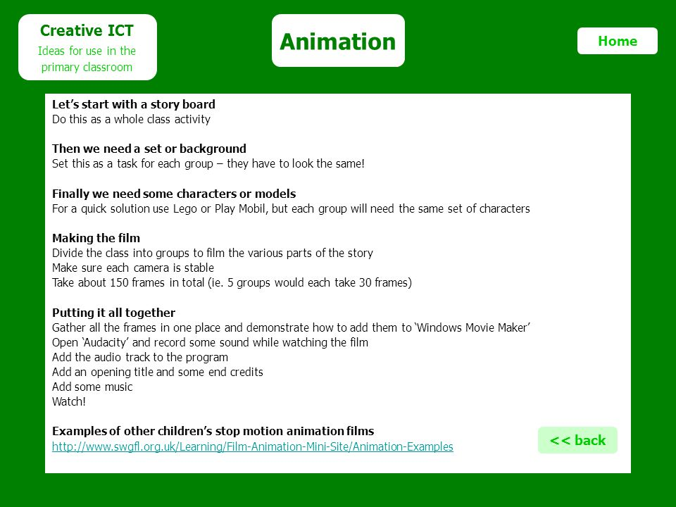 Animation Creative ICT Home << back Ideas for use in the