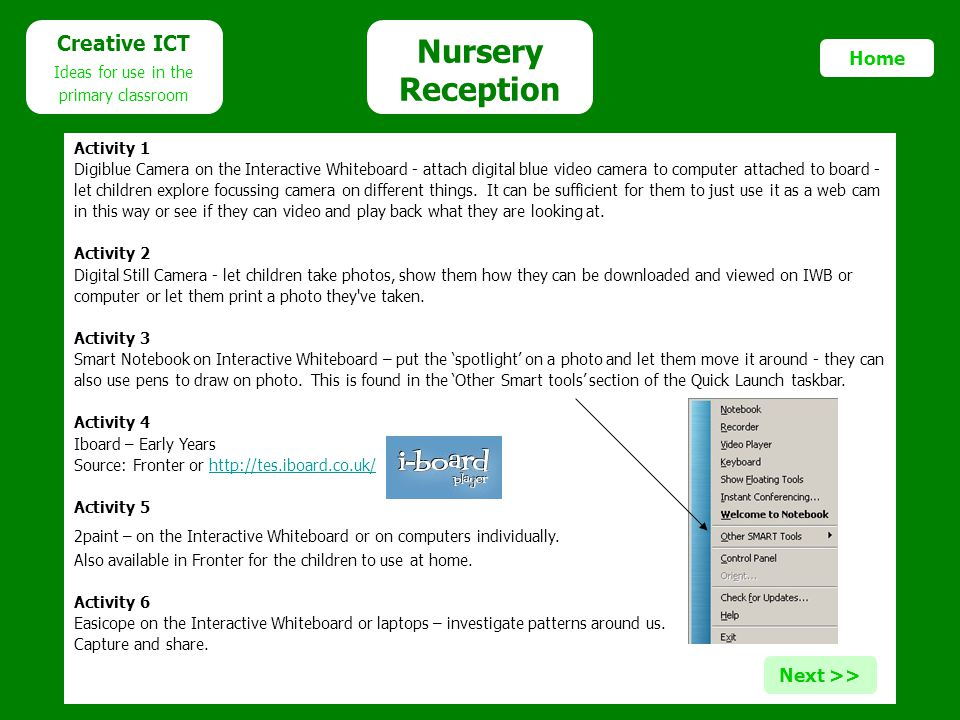 Nursery Reception Creative ICT Home Next >> Ideas for use in the