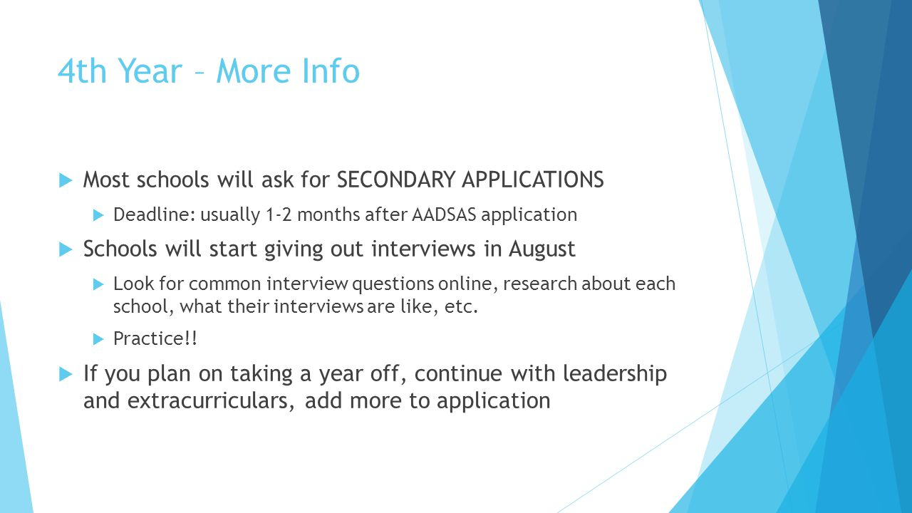 4th Year – More Info Most schools will ask for SECONDARY APPLICATIONS