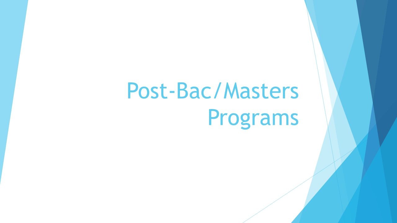 Post-Bac/Masters Programs