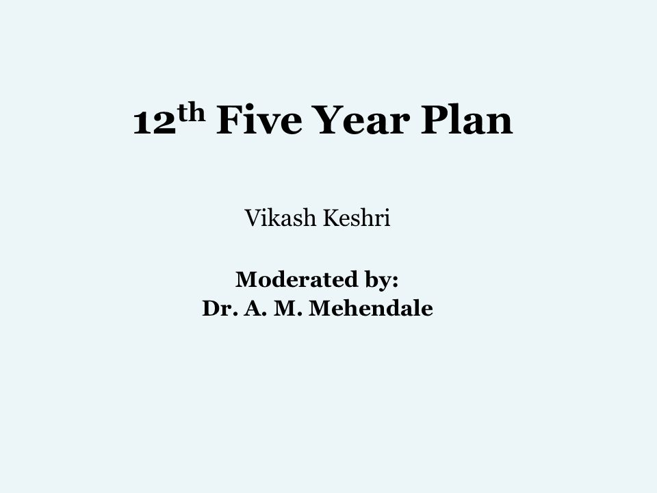 Vikash Keshri Moderated by: Dr. A. M. Mehendale