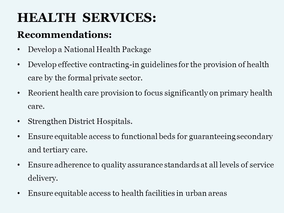 HEALTH SERVICES: Recommendations: Develop a National Health Package