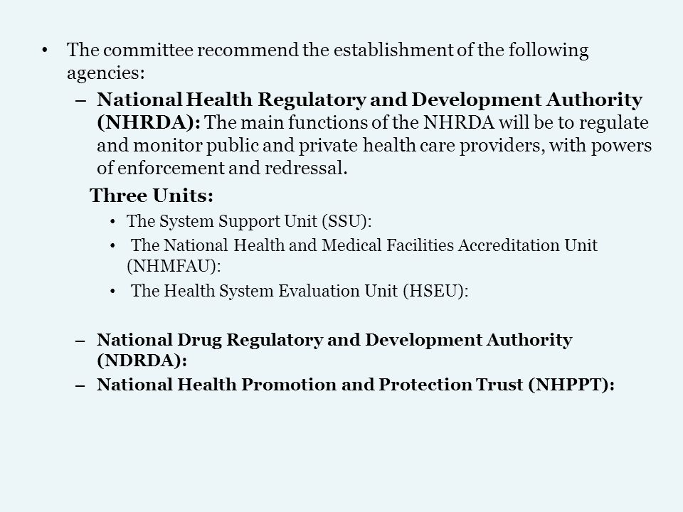 The committee recommend the establishment of the following agencies: