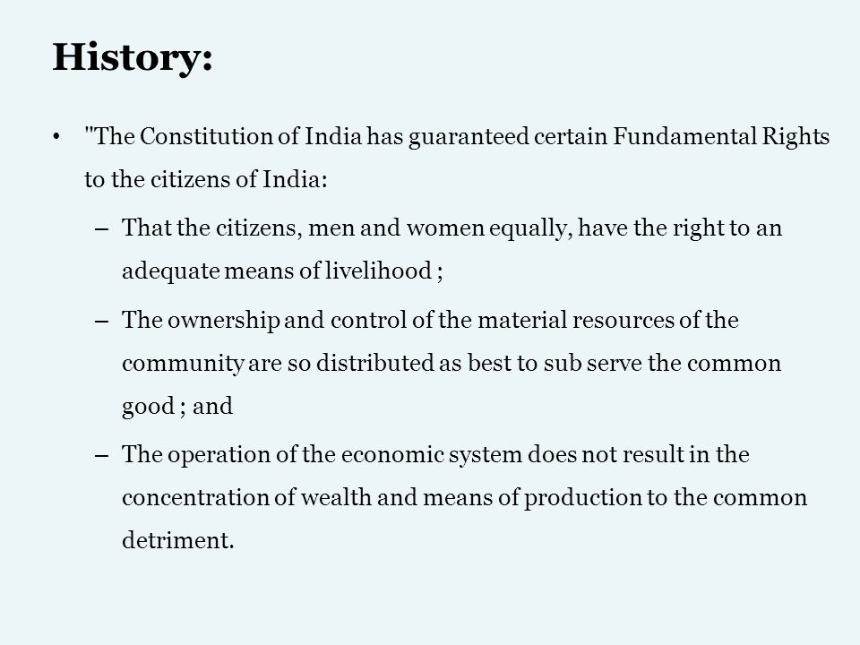 History: The Constitution of India has guaranteed certain Fundamental Rights to the citizens of India: