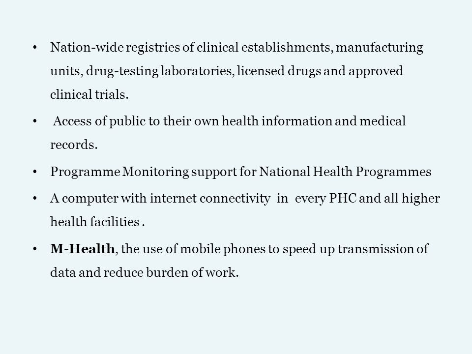 Nation-wide registries of clinical establishments, manufacturing units, drug-testing laboratories, licensed drugs and approved clinical trials.