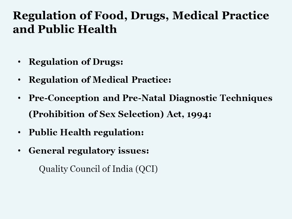 Regulation of Food, Drugs, Medical Practice and Public Health