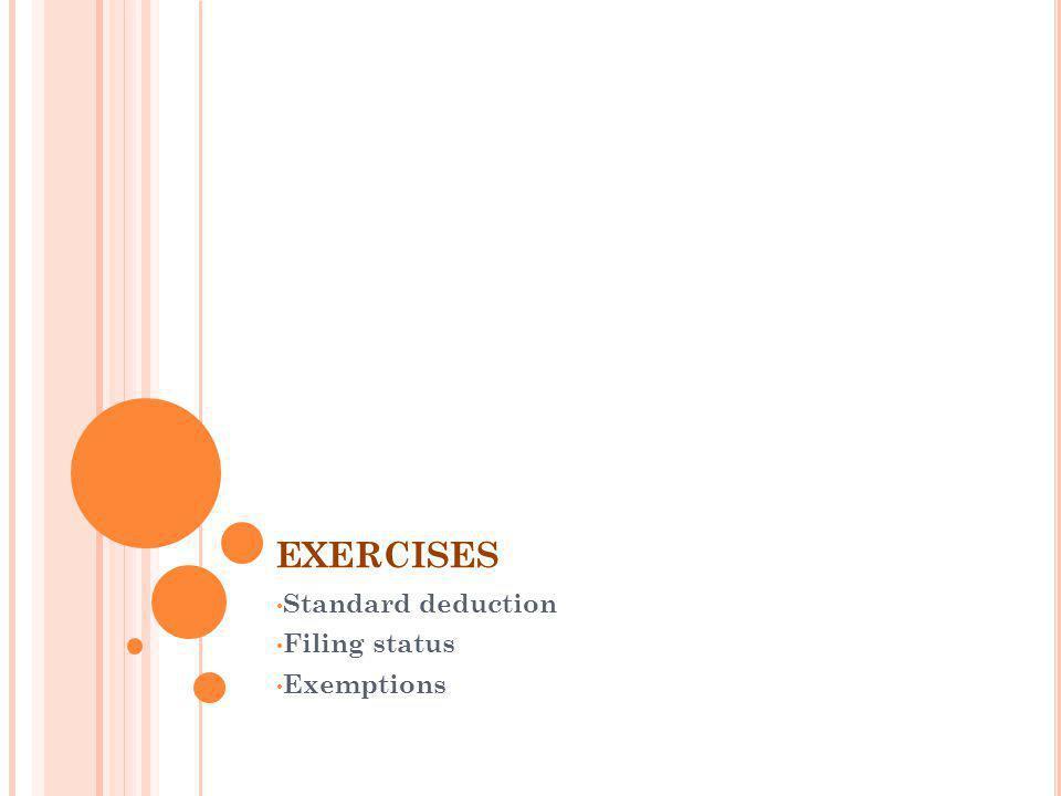 Standard deduction Filing status Exemptions